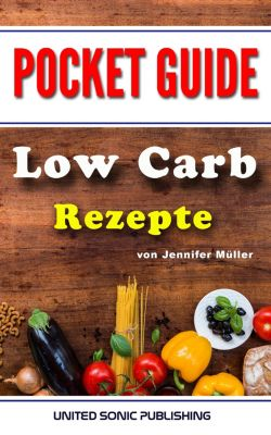 Low Carb Rezepte, Jennifer Müller