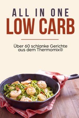 Low Carb Rezepte für den Thermomix® - Thermomix® Rezepte zu jedem Anlass (Frühstück, Mittag, Abend, Desserts & Snacks), Lena Richter