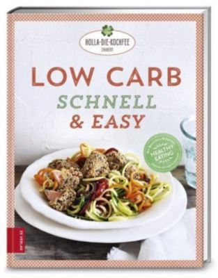 Low Carb schnell & easy - Petra Hola-Schneider |