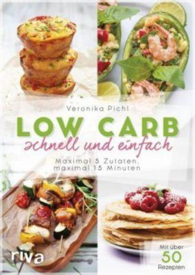Low Carb schnell und einfach - Veronika Pichl |