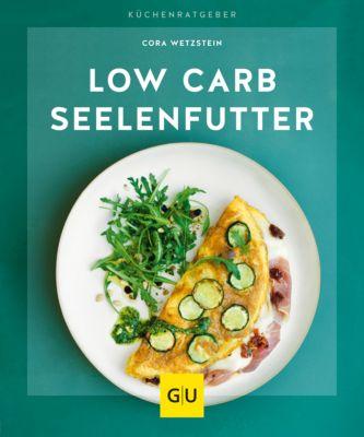 Low-Carb-Seelenfutter, Cora Wetzstein