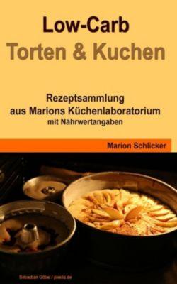 Low Carb Torten & Kuchen, Marion Schlicker