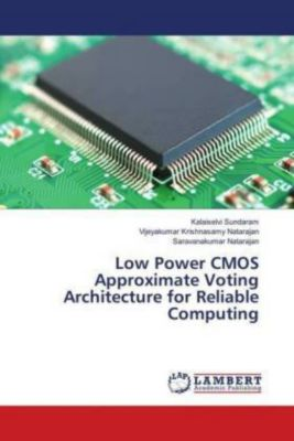 Low Power CMOS Approximate Voting Architecture for Reliable Computing, Kalaiselvi Sundaram, Vijeyakumar Krishnasamy Natarajan, Saravanakumar Natarajan