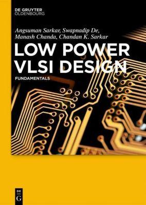 Low Power VLSI Design, Angsuman Sarkar, Swapnadip De, Manash Chanda, Chandan Kumar Sarkar