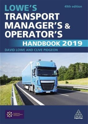 Lowe's Transport Manager's and Operator's Handbook 2019, David Lowe, Clive Pidgeon