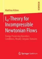 Lp-Theory for Incompressible Newtonian Flows, Matthias Köhne