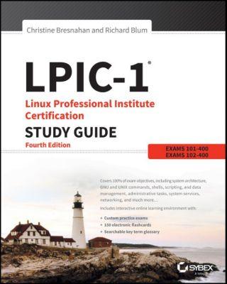 LPIC-1 Linux Professional Institute Certification Study Guide, Richard Blum, Christine Bresnahan