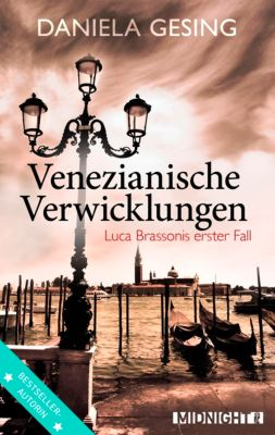 Luca Brassoni Band 1: Venezianische Verwicklungen, Daniela Gesing