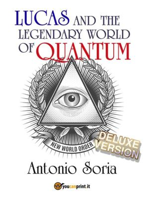 Lucas and the legendary world of Quantum (Deluxe version), Antonio Soria