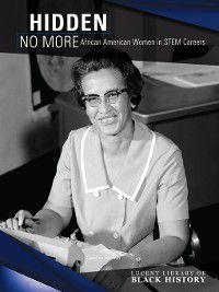 Lucent Library of Black History: Hidden No More, Caroline Kennon