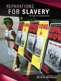 Lucent Library of Black History: Reparations for Slavery, Sarah Goldy-Brown