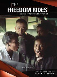 Lucent Library of Black History: The Freedom Rides, Sarah Machajewski