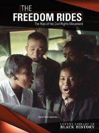 Lucent Library of Black History: The Freedom Rides, Sarah Machajewski