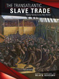 Lucent Library of Black History: The Transatlantic Slave Trade, Siyavush Saidian