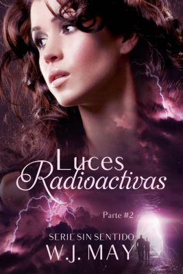 Luces Radioactivas Parte 2, W.J. May