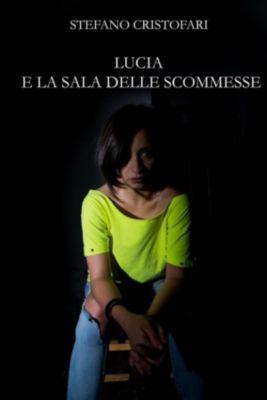 Lucia e la sala delle scommesse, Stefano Cristofari