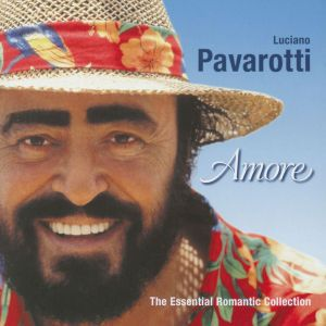 Luciano Pavarotti - Amore, Luciano Pavarotti