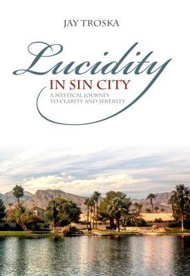Lucidity in Sin City, Jay Troska
