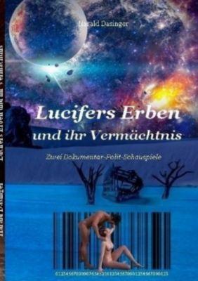 Lucifers Erben und ihr Vermächtnis - Harald Dasinger  
