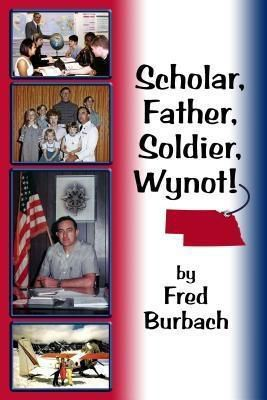 Lucinda Coulter-Burbach: Scholar, Father, Soldier, Wynot!, Frederick Joseph Burbach
