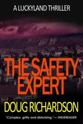 Luckyland Thriller: The Safety Expert: A Luckyland Thriller, Doug Richardson