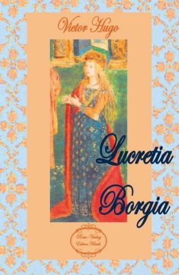 Lucretia Borgia - Victor Hugo |