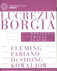 Lucrezia Borgia, Frizza, Fleming, Fabiano, Deshong