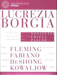 Lucrezia Borgia, Frizza, Renée Fleming, Michael Fabiano, Deshong