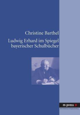 Ludwig Erhard im Spiegel bayerischer Schulbücher, Christine Barthel