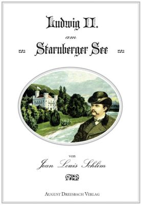 Ludwig II. am Starnberger See, Jean L. Schlim