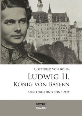 Ludwig II. König von Bayern - Gottfried von Böhm |