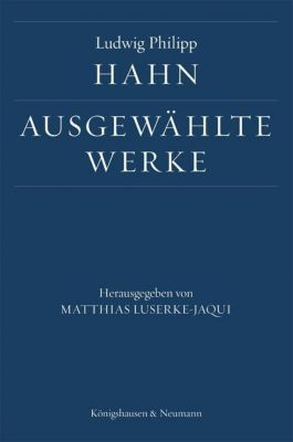 Ludwig Philipp Hahn. Ausgewählte Werke - Ludwig Ph. Hahn |