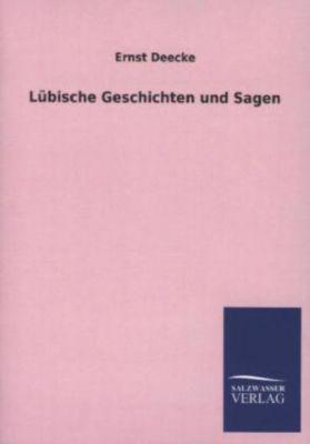 Lübische Geschichten und Sagen - Ernst Deecke  