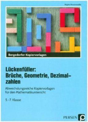 Lückenfüller: Brüche, Geometrie, Dezimalzahlen, Brigitte Penzenstadler