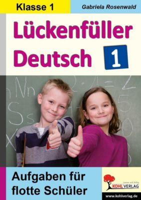 Lückenfüller Deutsch / Klasse 1, Gabriela Rosenwald