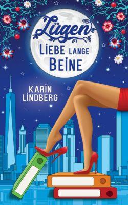 Lügen, Liebe, lange Beine, Karin Lindberg