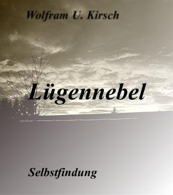 Lügennebel, Wolfram U. Kirsch
