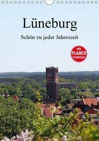 Lüneburg, schön zu jeder Jahreszeit (Wandkalender 2019 DIN A4 hoch), Anja Bagunk