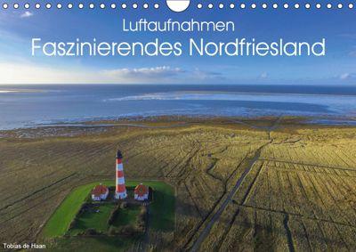 Luftaufnahmen - Faszinierendes Nordfriesland (Wandkalender 2019 DIN A4 quer), Tobias de Haan