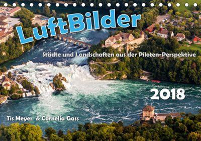 LuftBilder - Städte und Landschaften aus der Piloten-Perspektive (Tischkalender 2019 DIN A5 quer), Tis Meyer und Cornelia Gass