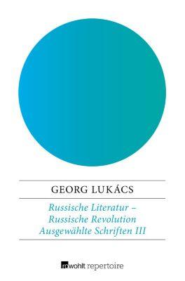 Lukács: Ausgewählte Schriften: Russische Literatur – Russische Revolution, Georg Lukács