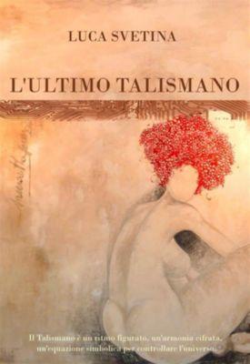 L'Ultimo Talismano, Svetina Luca