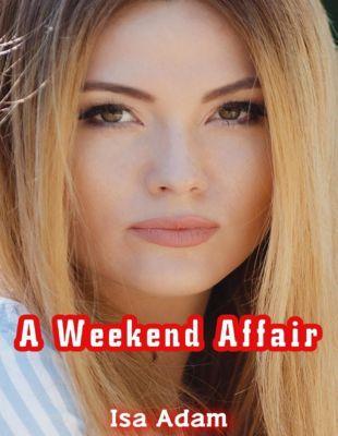 Lulu.com: A Weekend Affair, Isa Adam