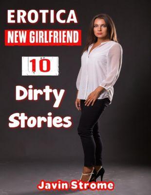 Lulu.com: Erotica: New Girlfriend: 10 Dirty Stories, Javin Strome