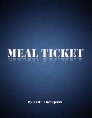 Lulu.com: Meal Ticket, Keith Thompson