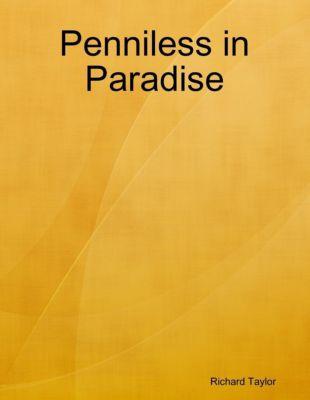 Lulu.com: Penniless in Paradise, Richard Taylor