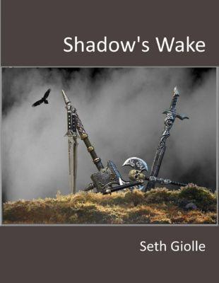 Lulu.com: Shadow's Wake, Seth Giolle