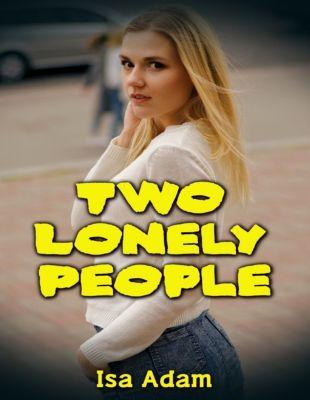 Lulu.com: Two Lonely People, Isa Adam