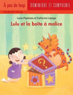 Lulu: Lulu et la boîte à malice, Lucie Papineau