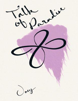 Lulu Publishing Services: Talk of Paradise, Joey